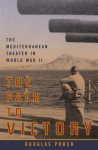 The Path to Victory: The Mediterranean Theater in World War II - Douglas Porch