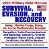 1999 Military Field Manual on Survival, Evasion, and Recovery ¿ Army, Marine Corps, Navy, Air Force Multiservice Manual - United States Department of Defense