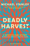 Deadly Harvest: A Detective Kubu Mystery (Detective Kubu Series) by Stanley, Michael(April 30, 2013) Paperback - Michael Stanley