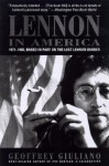 Lennon in America: 1971-1980, Based in Part on the Lost Lennon Diaries - Geoffrey Giuliano