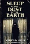 Sleep In The Dust Of The Earth - Anthony Hains