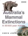 Australia's Mammal Extinctions: A 50,000 Year History - Chris Johnson