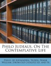 Philo Judeaus, On The Contemplative Life - Philo of Alexandria, Frank William [from old catalog Tilden