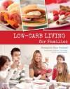 Low-carb Living for Families - Monique le Roux Forslund, Tim Noakes, Andreas Eenfeldt