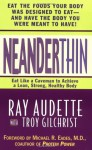 NeanderThin: Eat Like a Caveman to Achieve a Lean, Strong, Healthy Body - Ray Audette, Troy Gilchrist, Raymond V. Audette, Michael R. Eades
