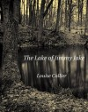The Lake of Jimmy Jake - Louise Collier