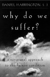 Why Do We Suffer?: A Scriptural Approach to the Human Condition - Daniel J. Harrington S.J.