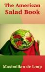 American Salad Book, The - Maximilian De Loup