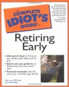 The Complete Idiot's Guide to Retiring Early - Dee Lee, Jim Flewelling, Don Phillips
