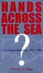Hands Across the Sea?: U.S.-Japan Relations, 1961-1981 - Timothy P. Maga