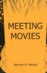 Meeting Movies - Norman Norwood Holland