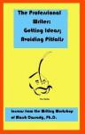 The Professional Writer: Getting Ideas; Avoiding Pitfalls - Marsh Cassady, Mikel Miller