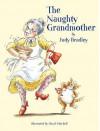 The Naughty Grandmother - Judy Bradley, Hazel Mitchell