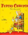 Tupcio Chrupcio Nie chcę jeść! - Eliza Piotrowska