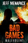 Bad Games: Malevolent - A Dark Psychological Thriller (Bad Games Series Book 4) - Jeff Menapace