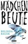 Mädchenbeute: Psychothriller - Belinda Bauer, Marie-Luise Bezzenberger