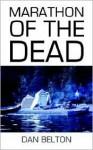Marathon of the Dead - Dan Belton