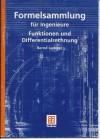 Formelsammlung für Ingenieure Funktionen und Differentialrechnung - Bernd Luderer