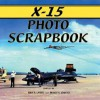 X-15 Photo Scrapbook - Tony R. Landis, Dennis R. Jenkins