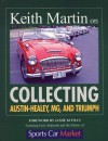 Keith Martin on Collecting Austin-Healey, MG, and Triumph - Keith Martin, Jamie Kitman