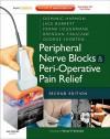 Peripheral Nerve Blocks and Peri-Operative Pain Relief - Dominic Harmon, Jack Barrett, Frank Loughnane, Brendan T. Finucane, George Shorten, Brendan T. Finucane FRCA FRCPC