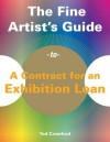 The Fine Artist's Guide to Contract for an Exhibition Loan - Tad Crawford
