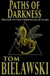 Paths of Darkness: A Prelude to The Chronicles of Llars - Tom Bielawski