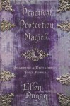 Practical Protection Magick: Guarding & Reclaiming Your Power by Dugan, Ellen (2011) Paperback - Ellen Dugan