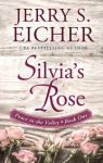 Silvia's Rose (Peace in the Valley) - Jerry S. Eicher