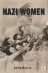 Nazi Women - Cate Haste