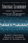 Strategic Leadership: Theory and Research on Executives, Top Management Teams, and Boards (Strategic Management Series) - Bert Cannella, Sydney Finkelstein, Donald C. Hambrick