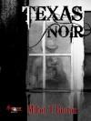 Texas Noir - Milton T. Burton