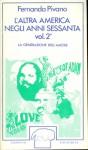 L'altra America negli anni Sessanta. Vol. 2. La generazione dell'amore - Fernanda Pivano