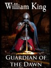 Guardian of the Dawn - William King