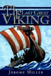 The Last Great Viking - Jerome Miller