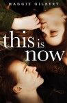 This Is Now - Maggie Gilbert