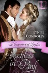Reckless in Pink (Emperors Of London Book 4) - Lynne Connolly