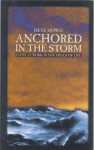 Anchored in the Storm: Faith at Work in the Trials of Life - Irene Howat