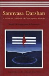 Sannyasa Darshan-A Treatise on Traditional and Contemporary Sannyasa - Swami Niranjanananda Saraswati