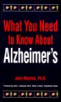 What You Need to Know Alzheimers - John Medina