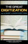 The Great Digitization and the Quest to Know Everything - Lucien X. Polastron