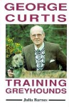 George Curtis Training Greyhounds - Julia Barnes