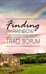 Finding the Rainbow - Traci Borum