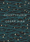 Shantytown - César Aira, Chris Andrews