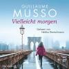 Vielleicht morgen - Guillaume Musso, Heikko Deutschmann