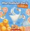 Marmaduke Duck and the Marmalade Jam - Juliette MacIver, Sarah Davis