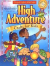 High Adventure Crafts for Kids: Includes Projects for Children from Preschool to Sixth Grade: Colorful Projects with a Hot Air Ballooning Theme!: Reproducible Awards and Certificates, Bible Memory Verse, Coloring Posters - Kim Sullivan Fiano, Gospel Light Publications