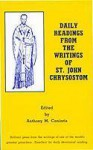 Daily Readings From The Writings Of St. John Chrysostom - Anthony M. Coniaris