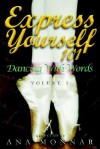 Express Yourself 101: Dancing with Words, Volume 1 - Ana Monnar