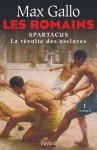 Les Romains:Spartacus, la révolte des esclaves (Littérature Française) (French Edition) - Max Gallo